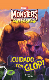 Monsters Unleashed. ¡Cuidado con Glop!
